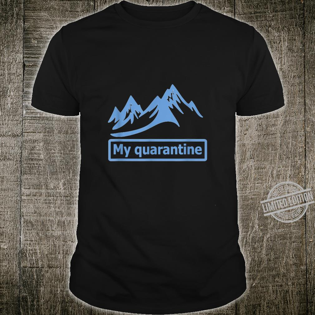 Mountain quarantine trips to stay safe Shirt
