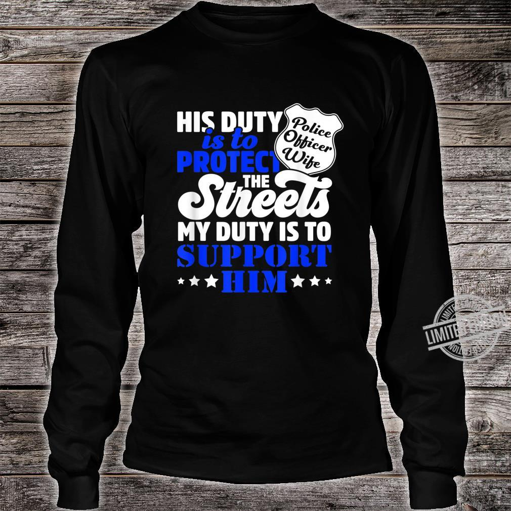 My Duty Is To Support Him Proud Police Officer Wife Shirt long sleeved