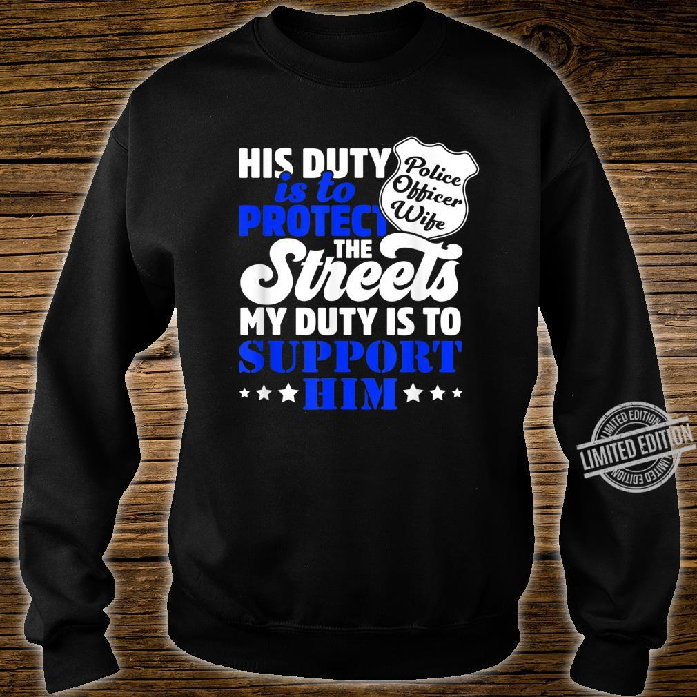 My Duty Is To Support Him Proud Police Officer Wife Shirt sweater