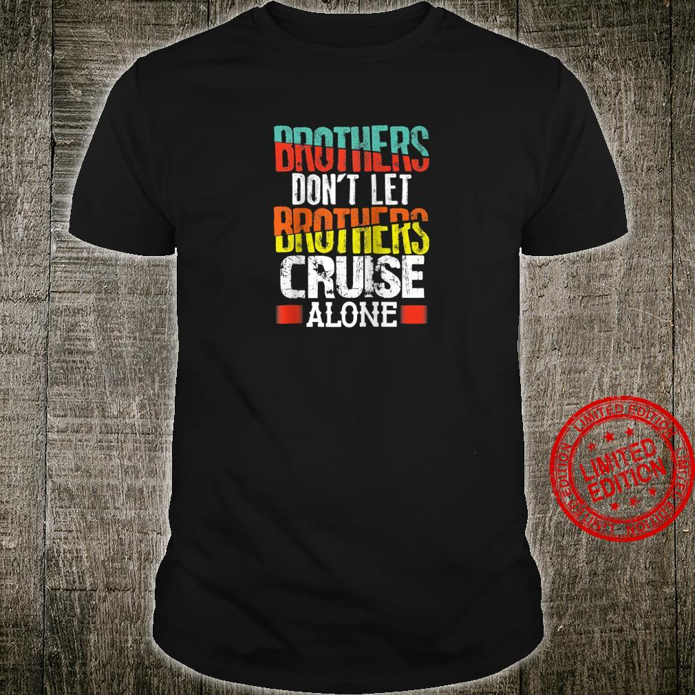 Nautical Sailor Brothers Don't Let Brothers Cruise Alone Shirt