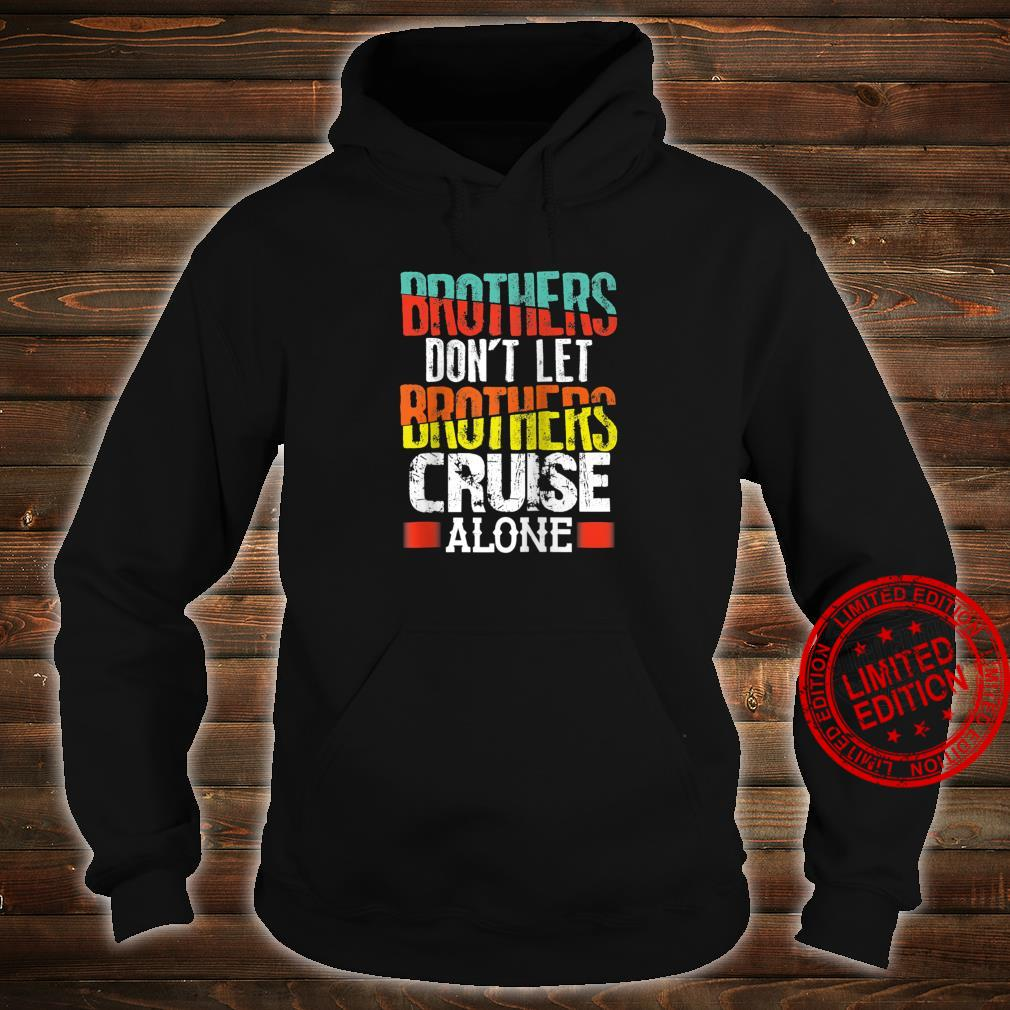 Nautical Sailor Brothers Don't Let Brothers Cruise Alone Shirt hoodie