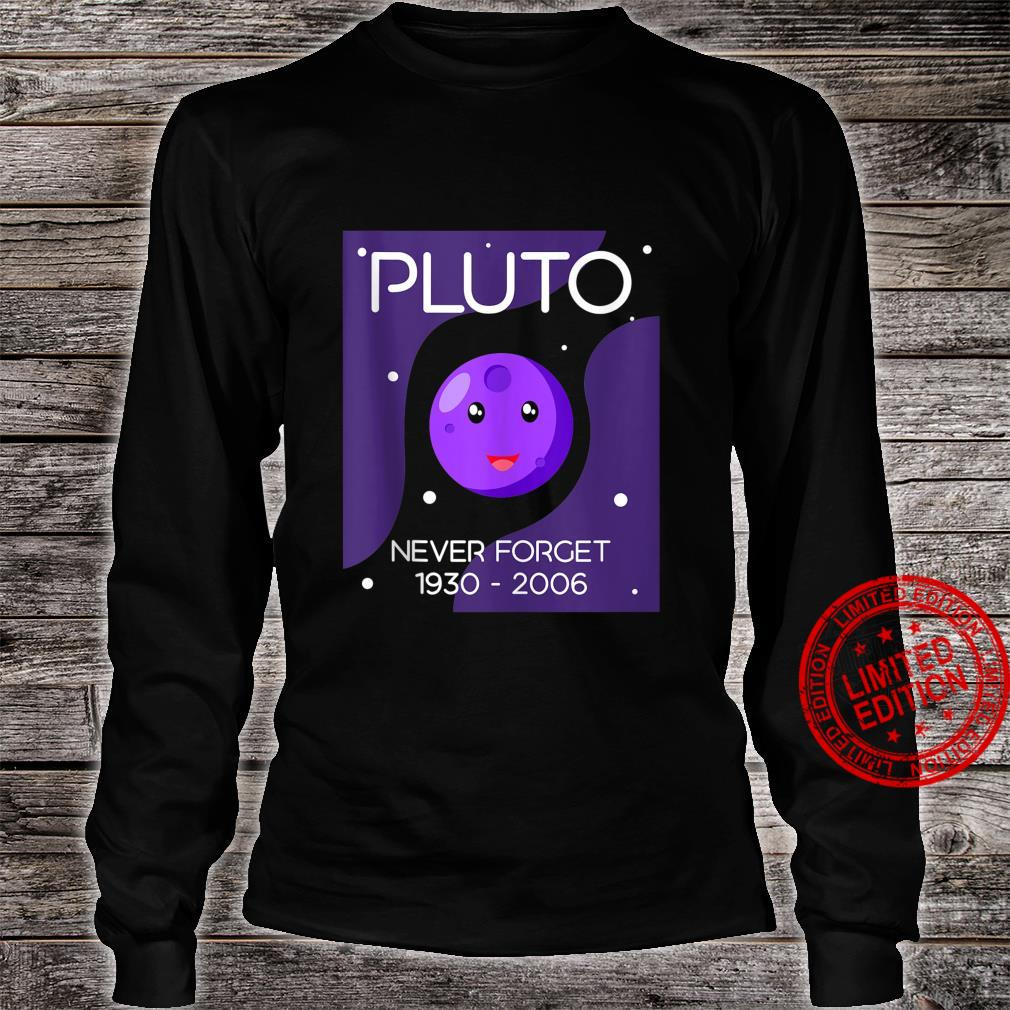 Never Forget Pluto Astronomy Universe Galaxy Shirt long sleeved