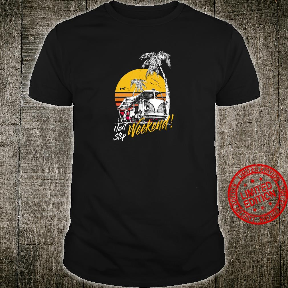 Next Stop Weekend Vacation RV Camping Road Trip Outdoor Camp Shirt