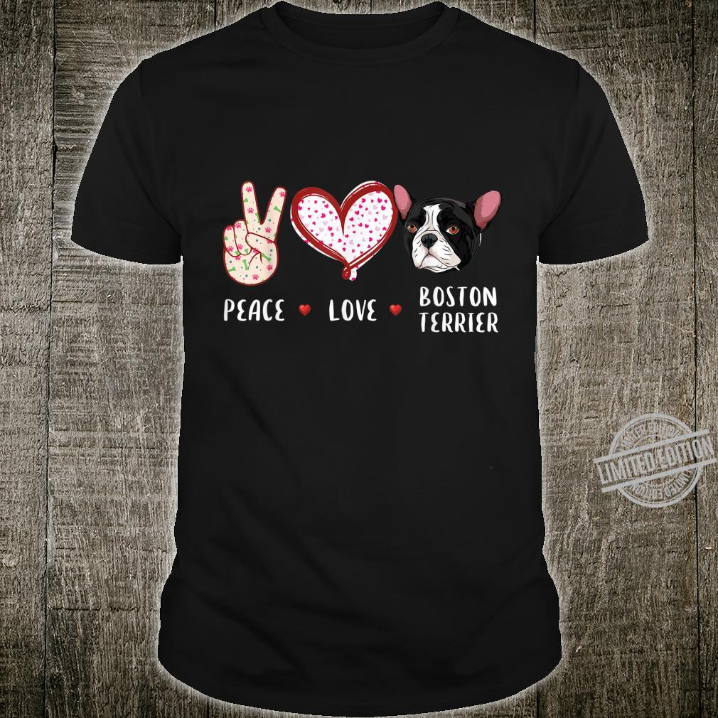 Peace love Boston Terrier Boston dog Shirt