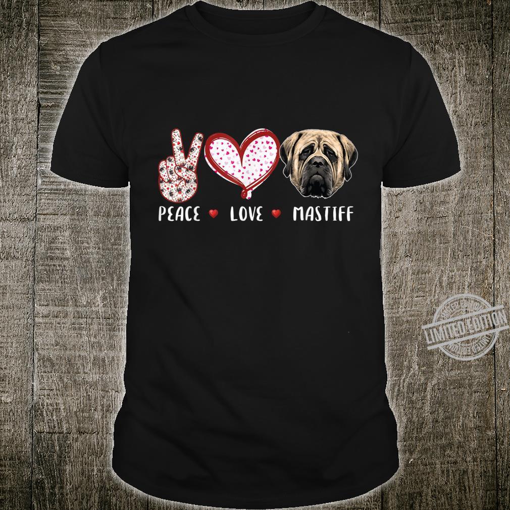 Peace love Mastiff English mastiff Shirt