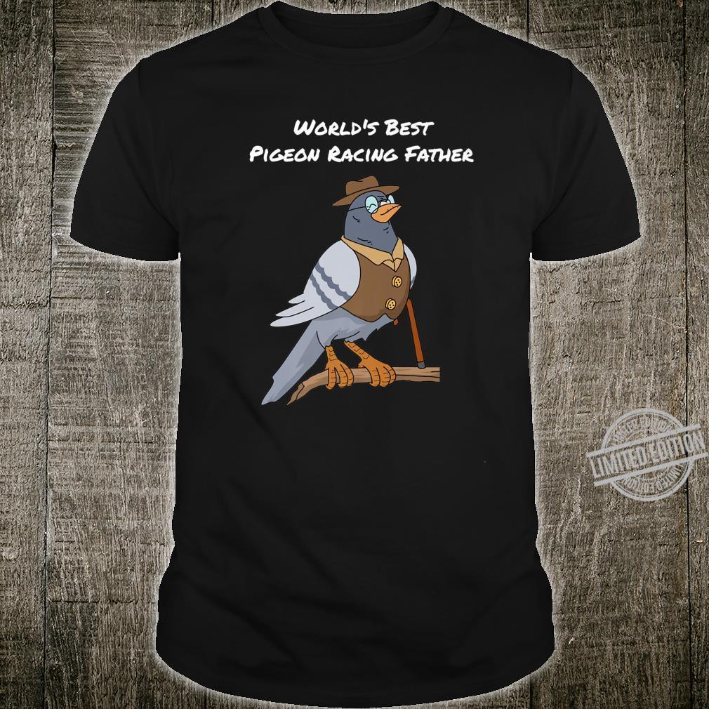 Pigeon Racing Father Father's Day Pigeon Racing Shirt