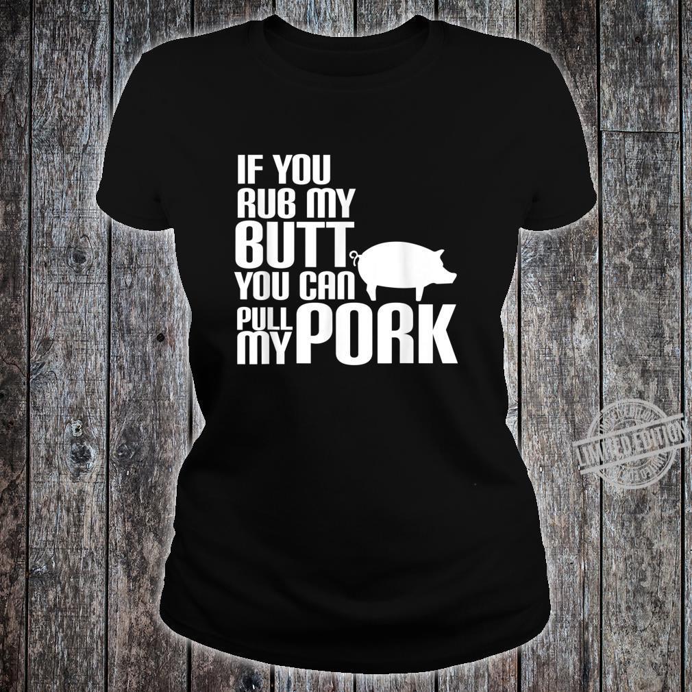 Rub My Butt Pull My Pork BBQ Smoker Grilling Shirt ladies tee