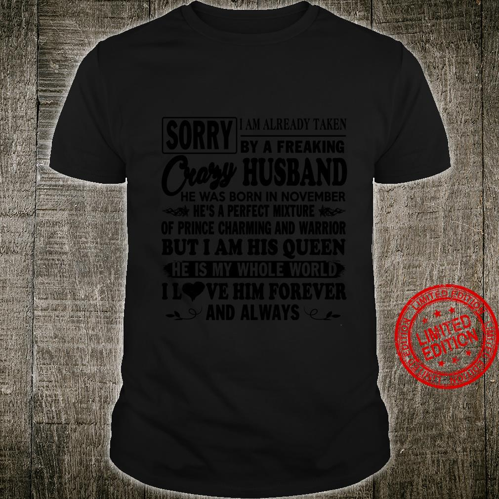 Sorry I'm Already Taken By a Freaking Crazy Husband Shirt