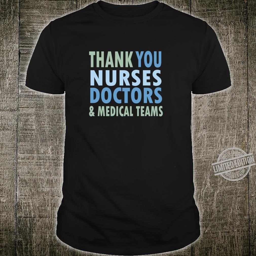 THANK YOU NURSES, DOCTORS & MEDICAL TEAMS Shirt