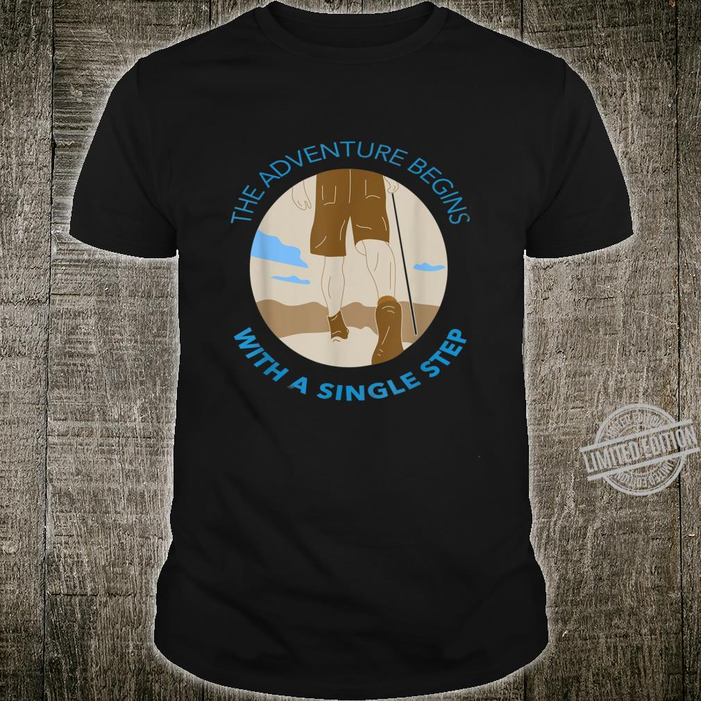 The adventure begins with a single step Shirt
