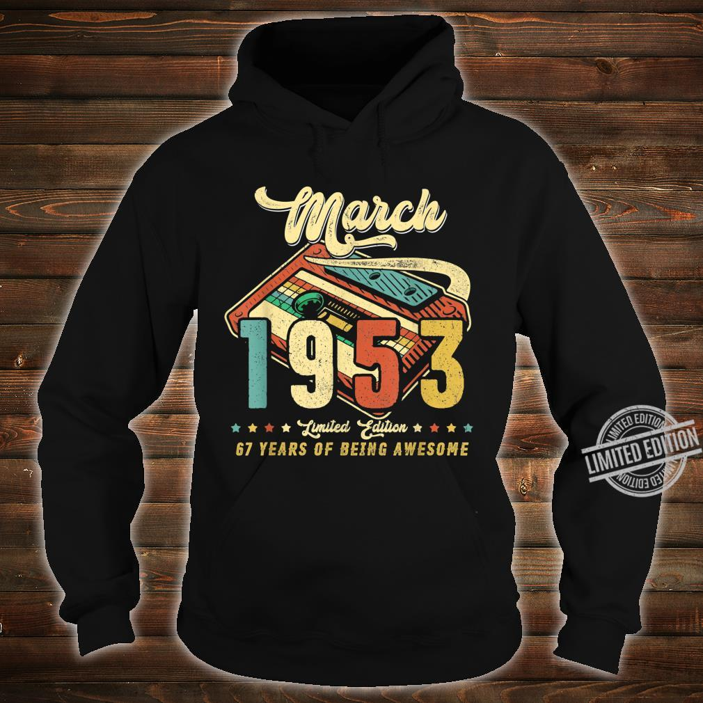 Vintage MARCH 1953 Made in 1953 67th birthday 67 years old Shirt hoodie