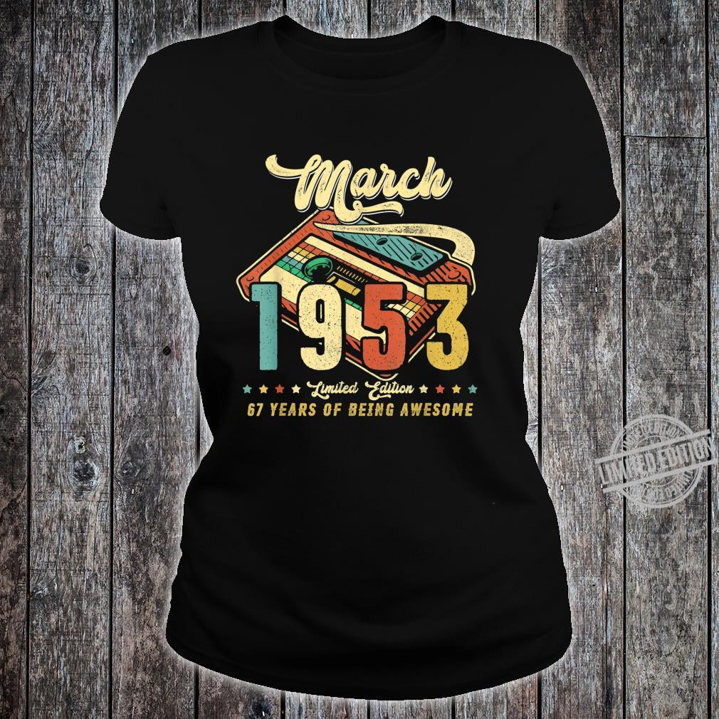 Vintage MARCH 1953 Made in 1953 67th birthday 67 years old Shirt ladies tee