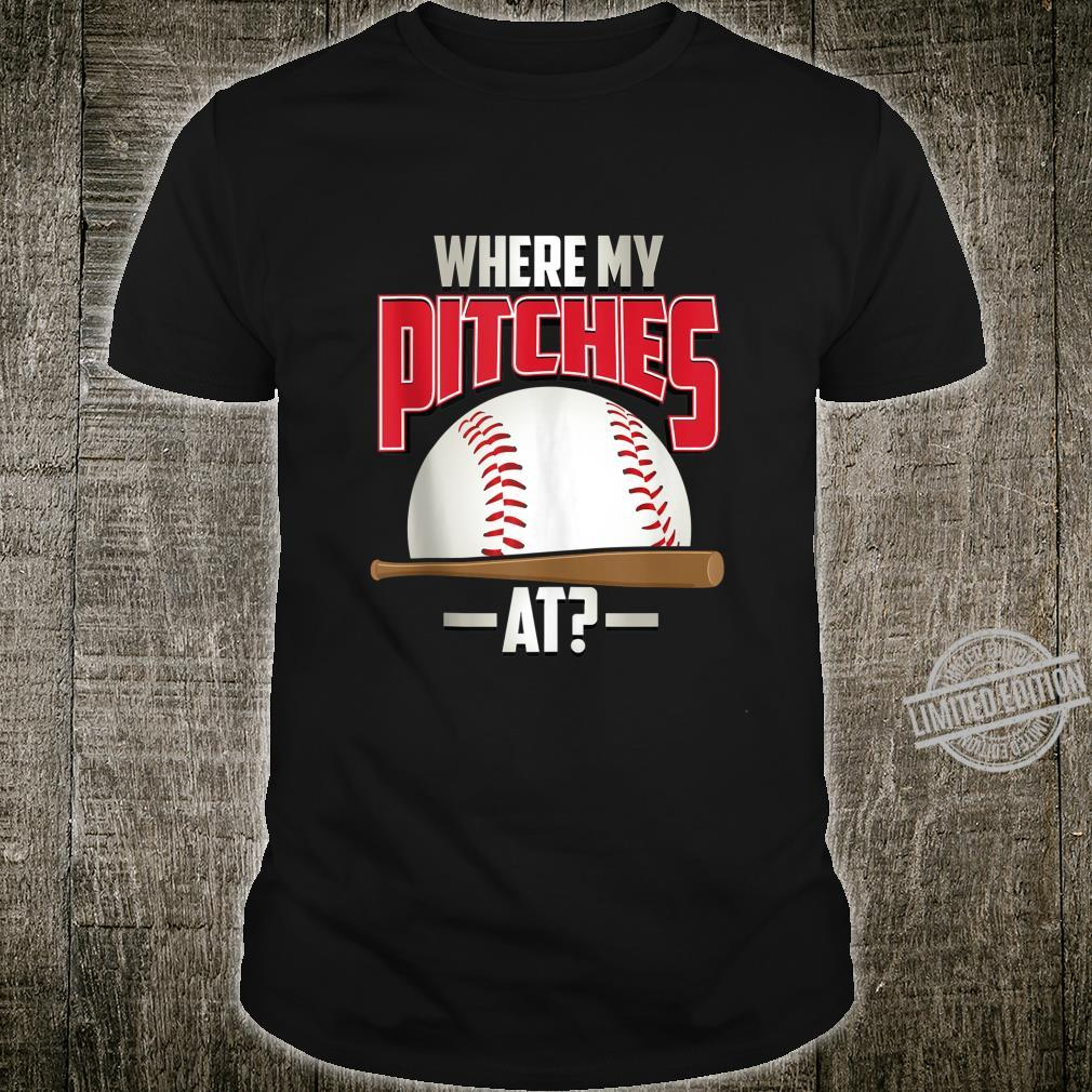 Where My Pitches At Cute Baseballs Pitcher Shirt