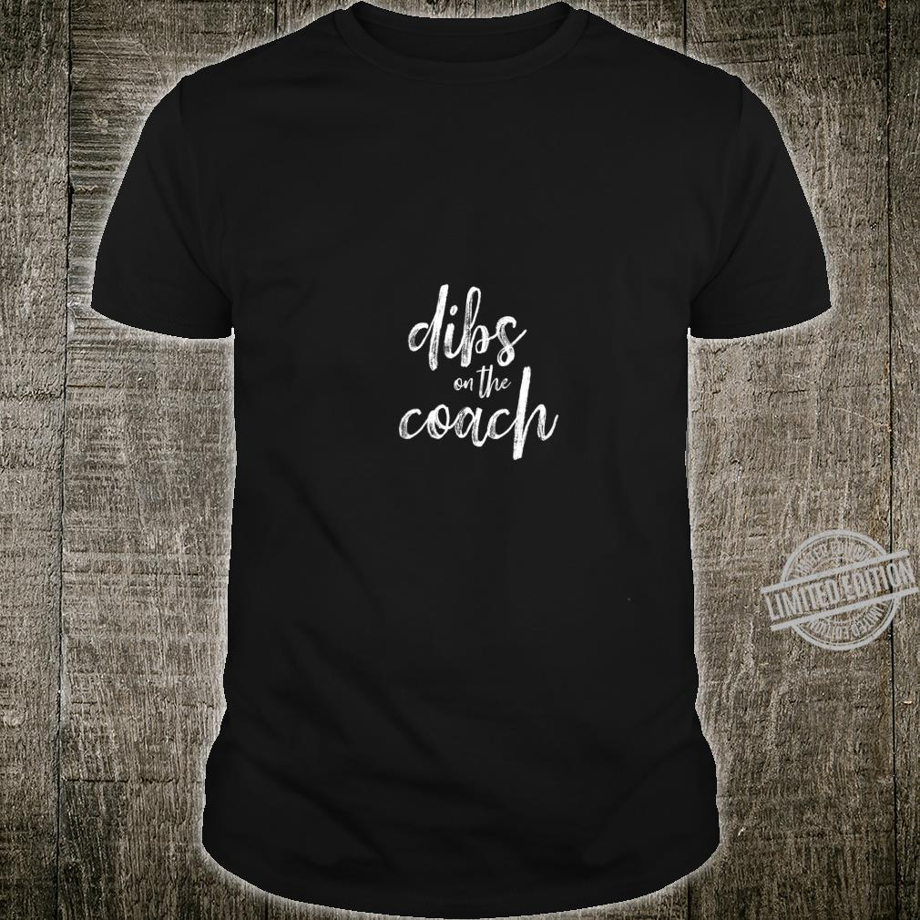 Womens Dibs On The Coach Shirt