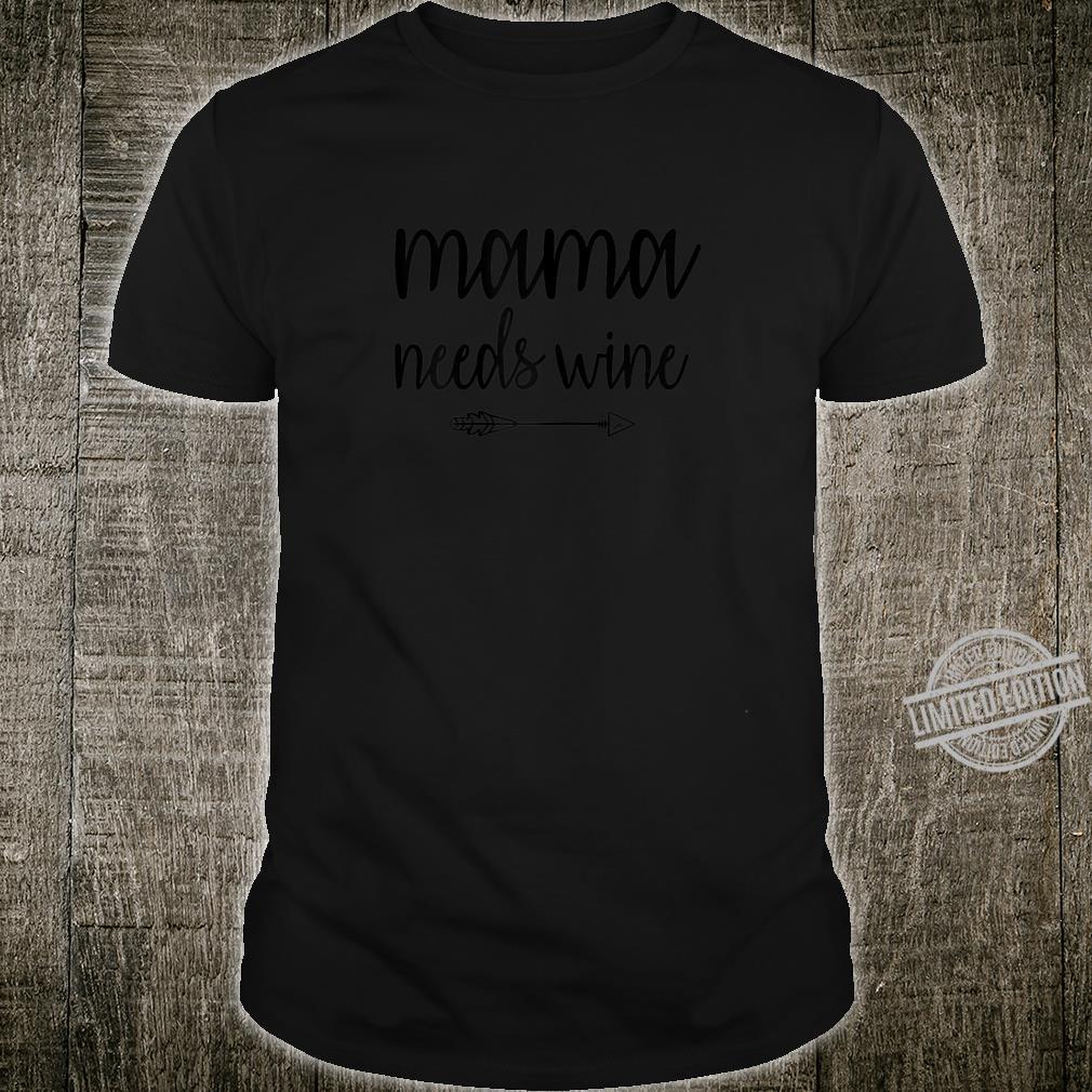 Womens Wine Drinker Wine Drinking Mama Needs Wine Shirt